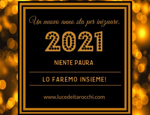 Anno 2021! Lo affronteremo insieme!